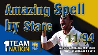 Mitchell Starc amazing spell against Sri Lanka - 11/94 in Galle