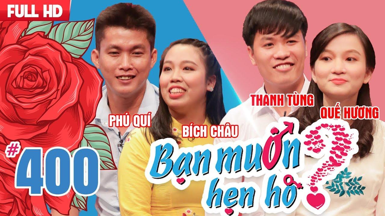 BẠN MUỐN HẸN HÒ | Tập 400 UNCUT | Phú Quí - Bích Châu | Thanh Tùng - Quế Hương | 090718 ?