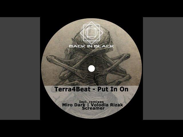 Put in On (Miro Dark Remix)