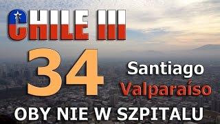Oby nie w Szpitalu - Odcinek 34 - Chile 2016 III - Santiago i Valparaíso