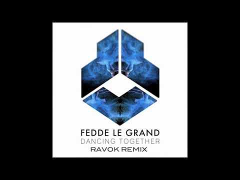 Fedde Le Grand - Dancing Together (RAVOK Remix)