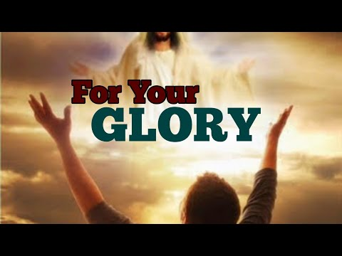 For Your Glory - Bishop Paul Morton & Full Baptist Fellowship