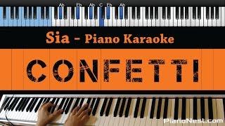 Sia - Confetti - LOWER Key (Piano Karaoke / Sing Along)