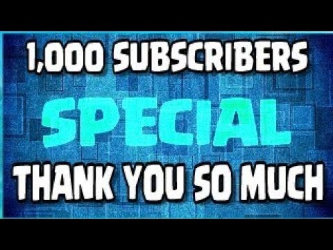 1000 subscribers special thank you all 1of4 3