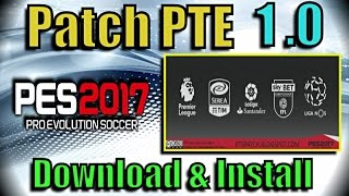 [PES 2017] PTE Patch 1.0 : Download + Install on PC