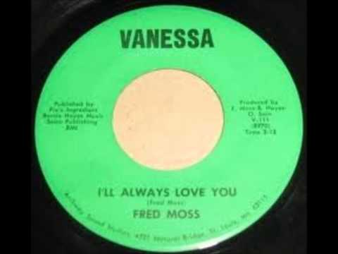 Fred Moss  Ill Always Love You 1970