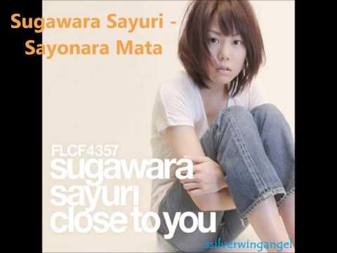 Sayuri Sugawara - Sayonara Mata [Full Version]