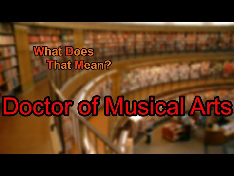 What does Doctor of Musical Arts mean?