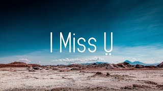 Matthew Parker - I Miss Ṳ (Lyrics)