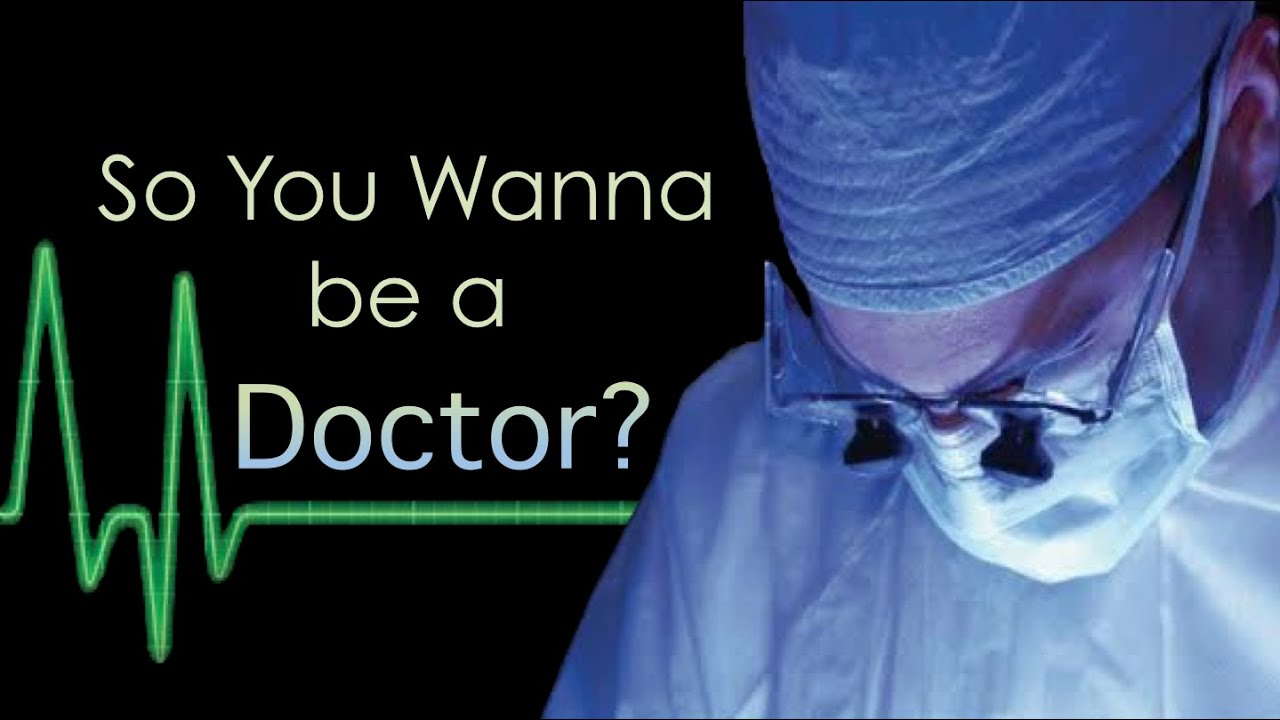 so you want to be a doctor so you want to be a doctor