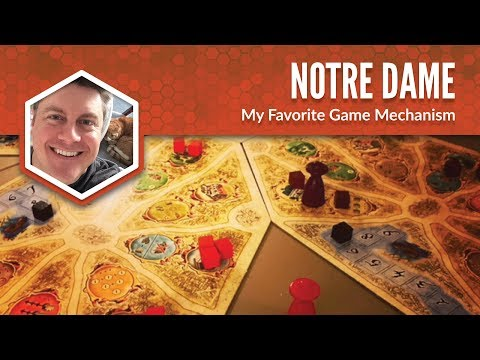 Notre Dame: My Favorite Game Mechanism