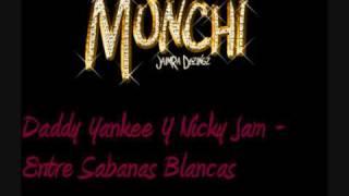 Daddy Yankee Y Nicky Jam - Entre Sabanas Blancas