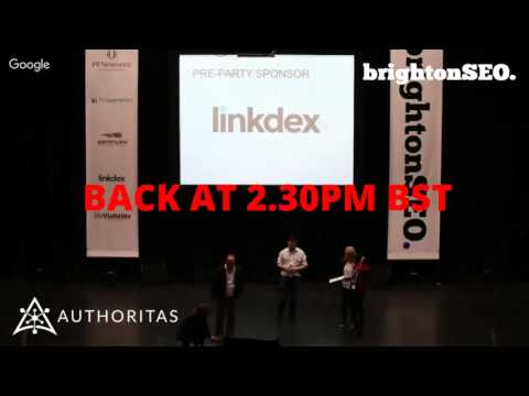 BrightonSEO LIVE - Afternoon Sessions - brought to you by Authoritas.com