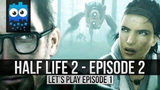 Let's Play Half Life 2 Episode 2 - Part 1 - OMG ALYX!