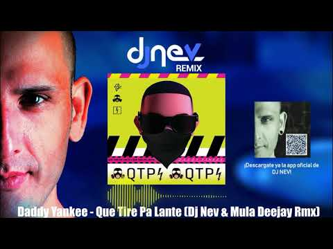 Daddy Yankee - Que Tire Pa Lante (Dj Nev & Mula Deejay Rmx)