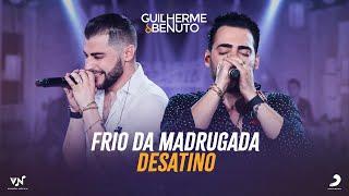 Guilherme e Benuto - Frio da Madrugada / Desatino (DVD AMANDO BEBENDO E SOFRENDO)