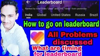 How to get leaderboard in like how to go on leaderboard on like app Timings for leaderboard