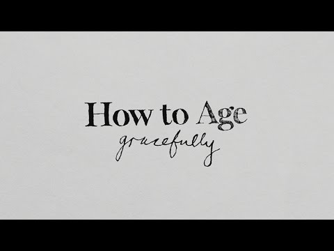 How to Age Gracefully [sent 72 times]