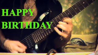 Happy Birthday (Metal guitar cover)