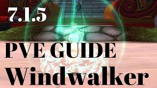 7.2 Complete Windwalker Monk Guide [Legion]