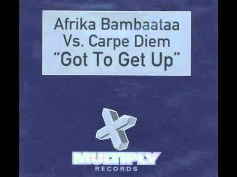 Afrika Bambaataa vs Carpe Diem - got to get up (original clu.mp4