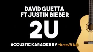 David Guetta - 2U ft Justin Bieber (Acoustic Karaoke Backing Track With Lyrics on Screen)