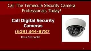 Temecula Security Cameras - Call (619) 344-8787