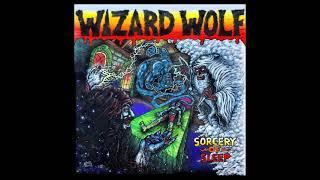 Wizard Wolf - Sorcery of Sleep (New Album) 2021