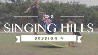 Singing Hills 2015 - Session 4