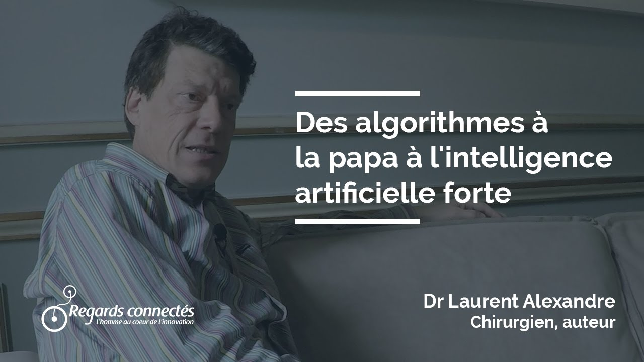 ep 22 des algorithmes la papa l 39 intelligence artificielle forte avec laurent alexandre. Black Bedroom Furniture Sets. Home Design Ideas