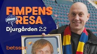 Fimpens Resa Säsong 2: Djurgården – Del 2:2