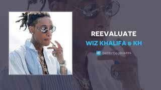 Download lagu Wiz Khalifa & KH - Reevaluate (AUDIO)