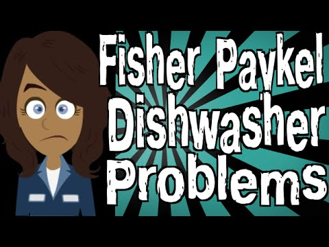 Fisher Paykel Dishwasher Problems