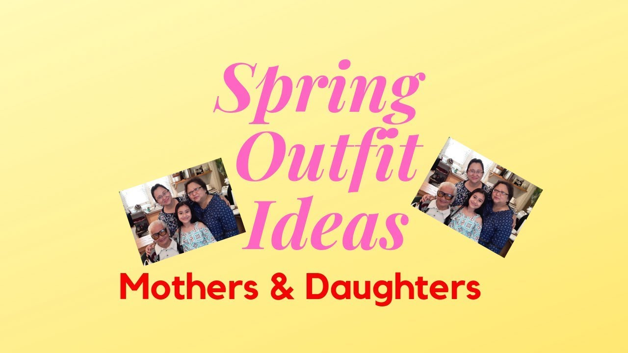 Spring 2019 Outfit Ideas for Mothers & Daughters 7