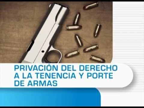 privaci n del derecho a la tenencia y porte de armas youtube