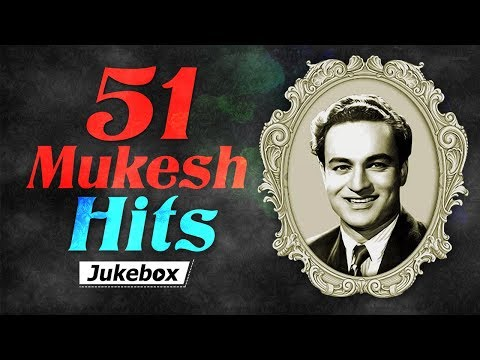 51 Mukesh Hits | Popular Hind Songs | Bollywood Hits [HD] | Mukesh Songs