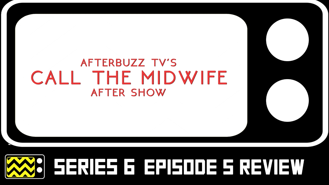 Download Call The Midwife Season 6 Episode 5 Review & After Show   AfterBuzz TV