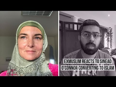 Exmuslim Reacts to Sinead O'Connor Converting to Islam