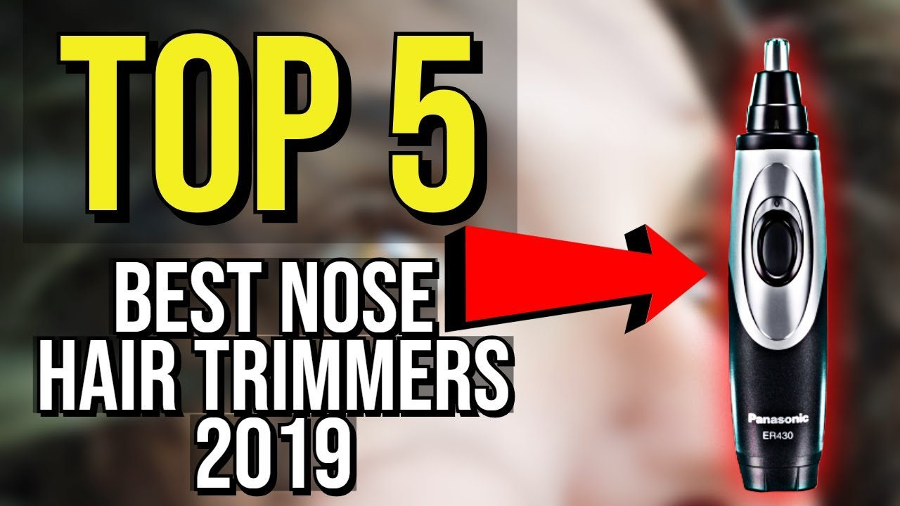 Best Nose Hair Trimmer 2020.Top 5 Best Nose Hair Trimmer 2019