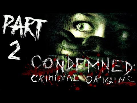 """Condemned: Criminal Origins - Let's Play - Part 2 - """"Central Metro Station"""""""