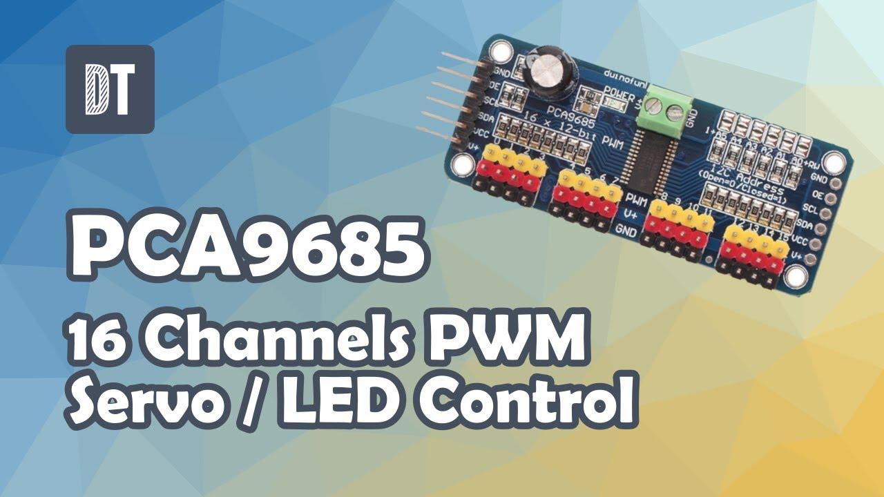 PCA9685 - 16 Channel PWM Servo Control