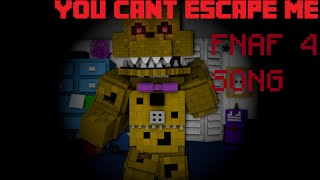 FIVE NIGHTS AT FREDDYS 4 SONG (YOU CANT ESCAPE ME) MINECRAFT ANIMATION