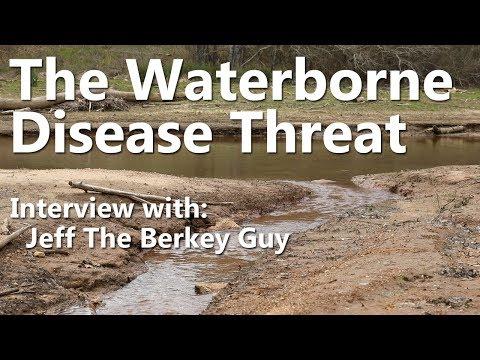 The Waterborne Disease Threat - Interview w- Jeff The Berkey Guy