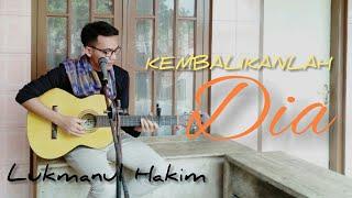 TERAS DEPAN X-STUDIO || KEMBALIKANLAH DIA || ASEP IRAMA || Cover by LUKMANUL HAKIM [ AKUSTIK ]