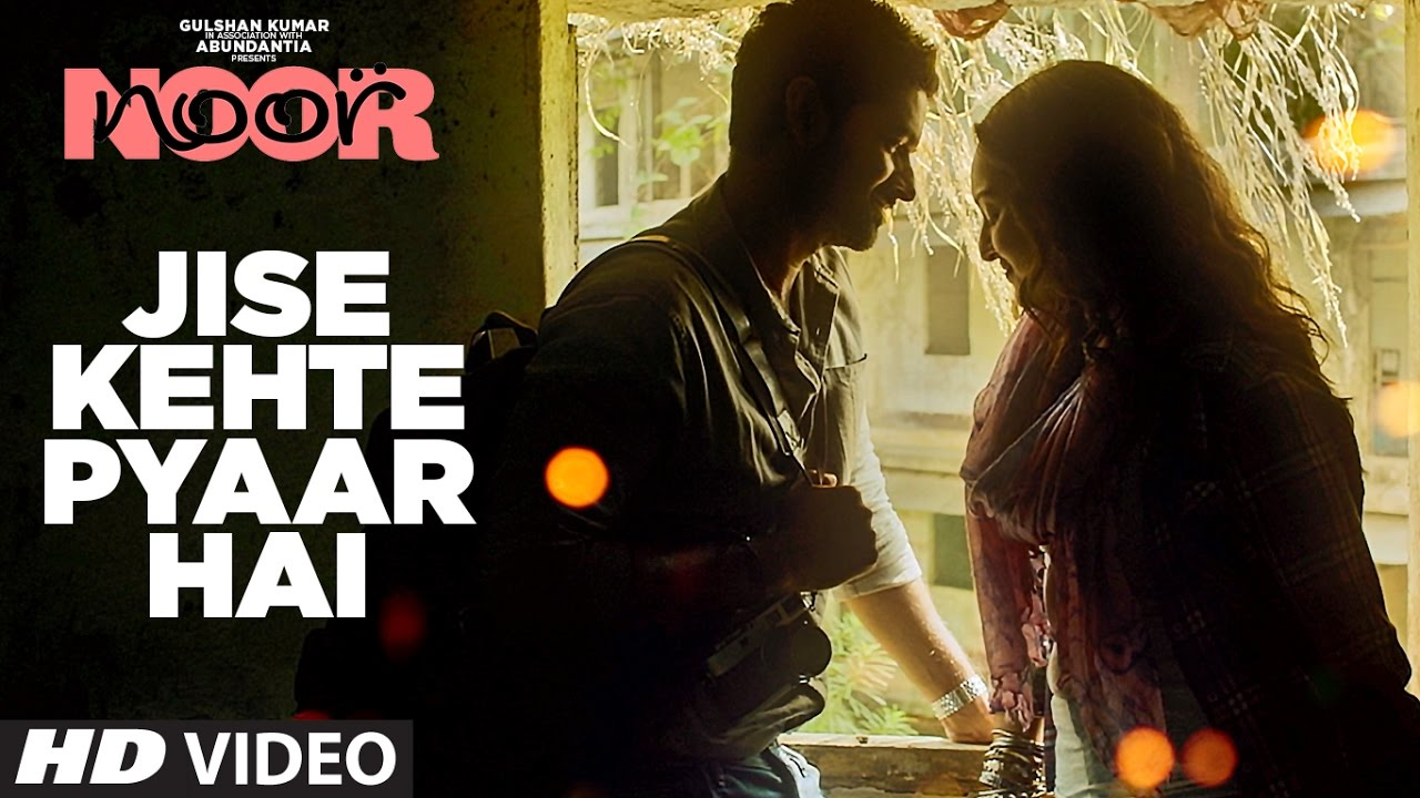 Download Jise Kehte Pyaar Hai Video Song | Noor |  Sonakshi Sinha | Amaal Mallik | Sukriti Kakar