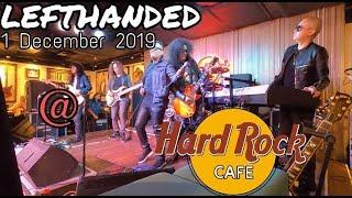 #5 - Lefthanded Konsert Di Hard Rock Cafe KL 1 Dec 2019