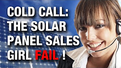 COLD CALL: The Solar Panel Sales girl gets NOWHERE !