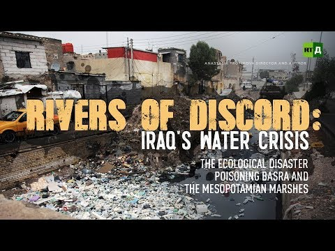 Rivers of Discord: Iraq's Water Crisis. The disaster poisoning Basra and the Mesopotamian Marshes