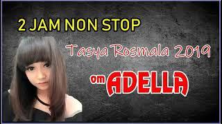 #TASYA ROSMALA #OM  ADELLA #NONSTOP FULL ALBUM TERBAIK