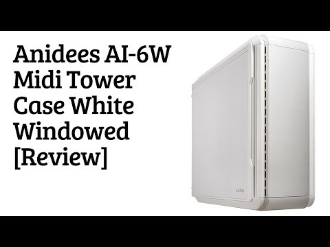 Anidees A1-6W Mid Tower Case White Windowed [Review]
